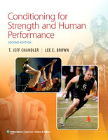 Conditioning for Strength and Human Performance 2nd Edition, T.Jeff Chandler/ Lee E. Brown